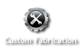 Custom Fabrication